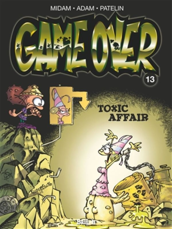 Game over 13- Toxic affair