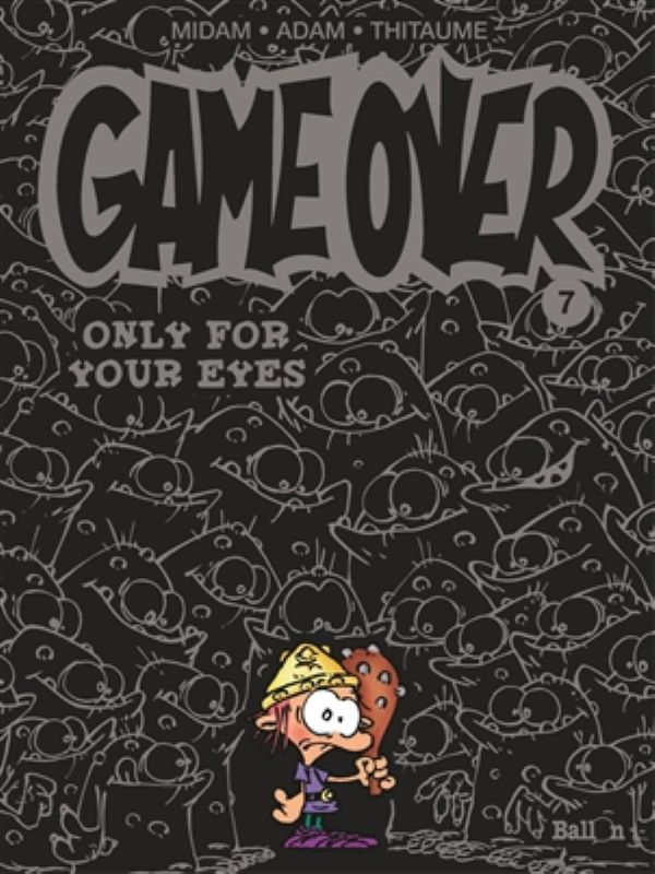 Game over 7- Only for your eyes