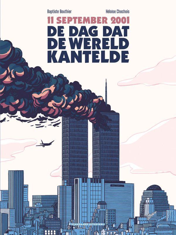 11 september- De dag dat de wereld kantelde